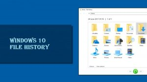 Protect your personal files with file history Windows 10